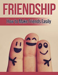 Cover for Friends: How to Make Friends Easily