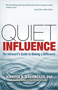 Book Cover: Quiet Influence: The Introvert's Guide to Making a Difference