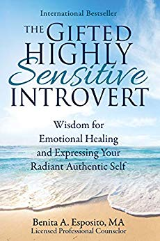Book Cover: The Gifted Highly Sensitive Introvert: Wisdom for Emotional Healing and Expressing Your Radiant Authentic Self (Kindle Edition)